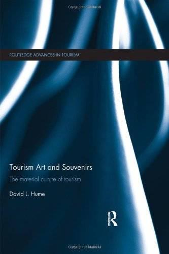 Tourism Art and Souvenirs: The Material Culture of Tourism (Routledge Advances in Tourism)(Repost)