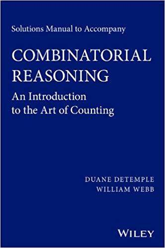 Solutions Manual to accompany Combinatorial Reasoning: An Introduction to the Art of Counting
