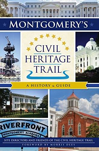 Montgomery's Civil Heritage Trail: A History & Guide