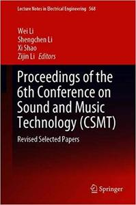 Proceedings of the 6th Conference on Sound and Music Technology (CSMT): Revised Selected Papers