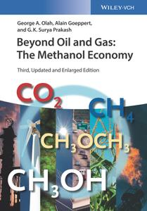 Beyond Oil and Gas: The Methanol Economy, Third Edition