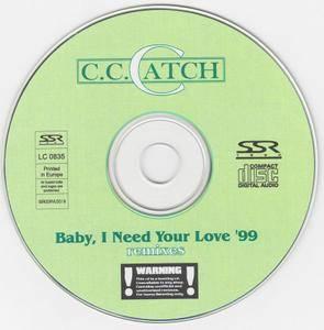 C.C. Catch - Baby I Need Your Love '99 (1999)