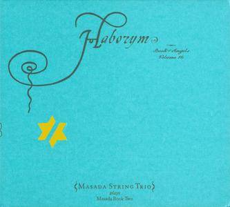 John Zorn & Masada String Trio - Haborym: Book Of Angels, Volume 16 (2010) {Tzadik TZ 7384}