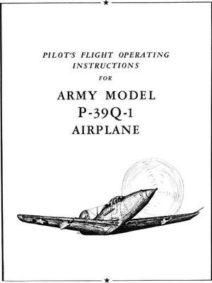 Pilot's Flight Operating Instructions for Army Model P-39Q-1 Airplane