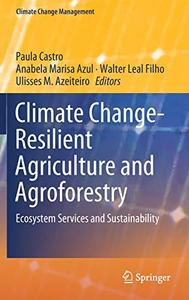 Climate Change-Resilient Agriculture and Agroforestry: Ecosystem Services and Sustainability (Repost)