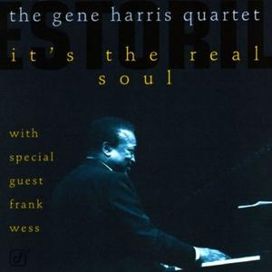 The Gene Harris Quartet - It's the Real Soul (1996)