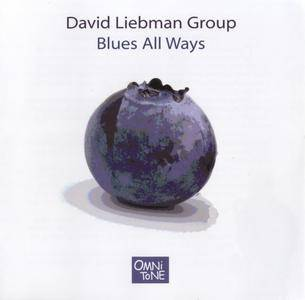 David Liebman Group - Blues All Ways (2007) {OmniTone 12208}