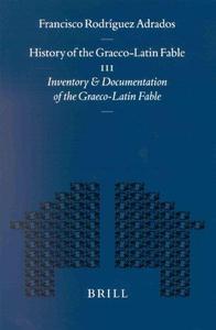 History of the Graeco-Latin Fable, III: Inventory and Documentation of the Graeco-Latin Fable