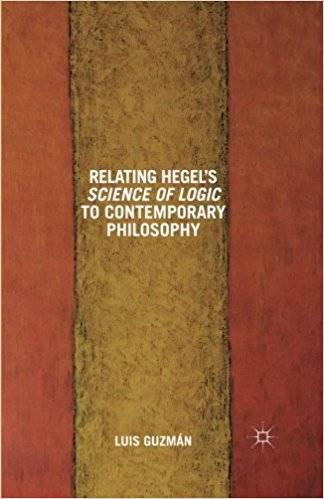 Relating Hegel's Science of Logic to Contemporary Philosophy: Themes and Resonances (Repost)