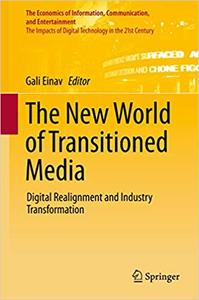 The New World of Transitioned Media Digital Realignment and Industry Transformation