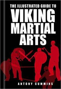 The Illustrated Guide to Viking Martial Arts (repost)