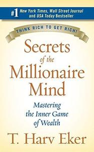 Secrets of the Millionaire Mind: Mastering the Inner Game of Wealth (Repost)