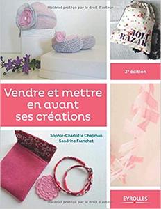 Vendre et mettre en avant ses créations - Sandrine Franchet & Sophie Charlotte Chapman (Repost)