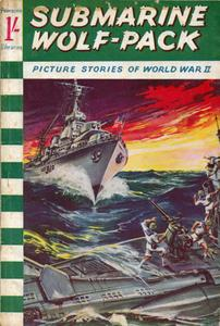 Picture Stories of World War II 038 - Submarine Wolf-Pack [1961] (Mr Tweedy