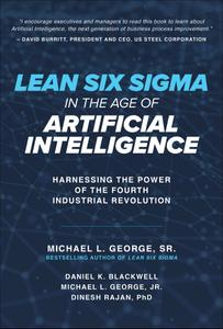 Lean Six Sigma in the Age of Artificial Intelligence