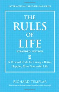 The Rules of Life, Expanded Edition: A Personal Code for Living a Better, Happier, More Successful Life (repost)
