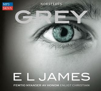 «Grey - Femtio nyanser av honom enligt Christian» by E.L. James