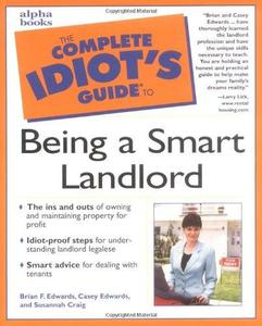 Complete Idiot's Guide to Being a Smart Landlord (Repost)
