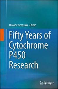 Fifty Years of Cytochrome P450 Research