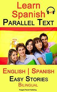 Learn Spanish - Parallel Text - Easy Stories (repost)