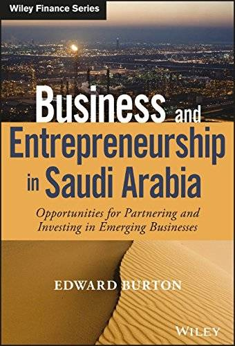 Business and Entrepreneurship in Saudi Arabia: Opportunities for Partnering and Investing in Emerging Businesses (repost)