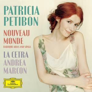 Patricia Petibon, Andrea Marcon, La Cetra Barockorchester Basel - Nouveau Monde: Baroque Arias and Songs (2012)