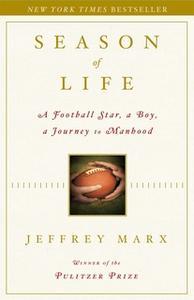 «Season of Life: A Football Star, a Boy, a Journey to Manhood» by Jeffrey Marx
