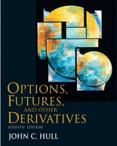 Options, Futures, and Other Derivatives (Prentice Hall Series in Finance)