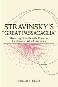 "Stravinsky's ""Great Passacaglia"": Recurring Elements in the Concerto for Piano and Wind Instruments"