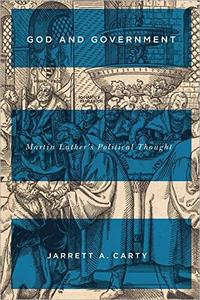 God and Government: Martin Luther's Political Thought