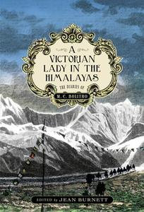 «A Victorian Lady in the Himalayas» by MC Bolitho