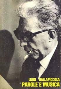 """Luigi Dallapiccola, """"Parole e musica"""""""