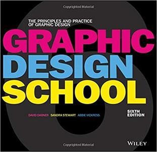 Graphic Design School: The Principles and Practice of Graphic Design Ed 6