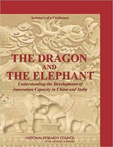 The Dragon and the Elephant: Understanding the Development of Innovation Capacity in China and India