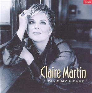 Claire Martin - Take My Heart (1999)