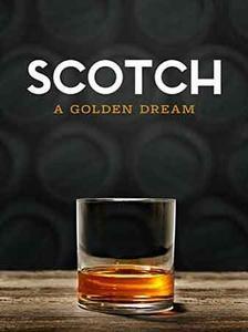 Scotch: The Golden Dram (2018)