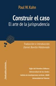 «Construir el caso» by Paul Kahn