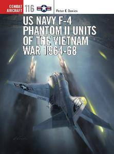 US Navy F-4 Phantom II Units of the Vietnam War 1964-68 (Osprey Combat Aircraft 116)