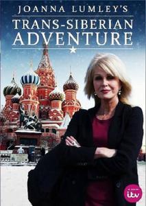 ITV -Joanna Lumley's Trans-Siberian Adventure (2015)