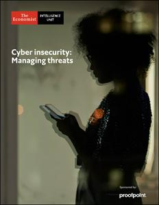 The Economist (Intelligence Unit) - Cyber insecurity: Managing threats from within (2019)