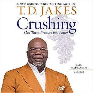 Crushing: God Turns Pressure into Power [Audiobook]