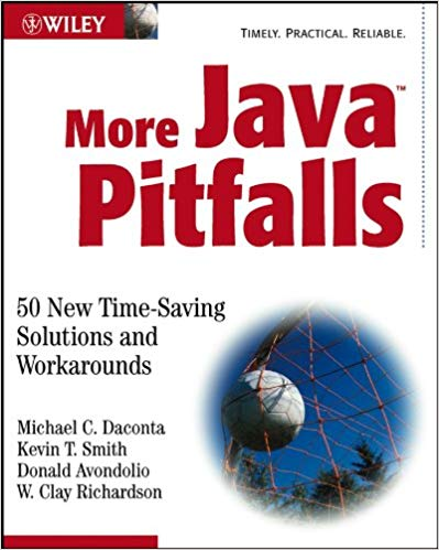 More Java Pitfalls: 50 New Time-Saving Solutions and Workarounds (Repost)