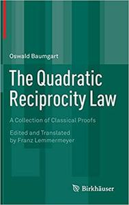 The Quadratic Reciprocity Law: A Collection of Classical Proofs