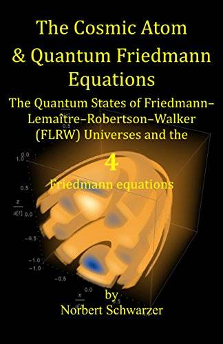 The Cosmic Atom & Quantum Friedmann Equations