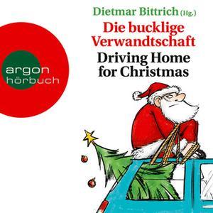 «Die bucklige Verwandtschaft: Driving Home for Christmas» by Dietmar Bittrich