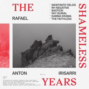 Rafael Anton Irisarri - The Shameless Years (2017) {Umor Rex}