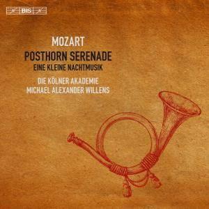 Die Kölner Akademie & Michael Alexander Willens - Mozart: Posthorn Serenade & Eine kleine Nachtmusik (2017)