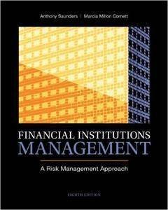 Financial Institutions Management: A Risk Management Approach (8th Edition) (repost)