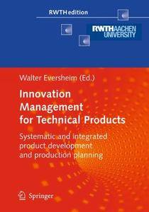 Innovation Management for Technical Products: Systematic and Integrated Product Development(Repost)