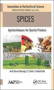 Spices: Agrotechniques for Quality Produce (Innovations in Horticultural Science)